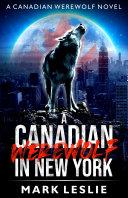 A Canadian Werewolf in New York Pdf/ePub eBook