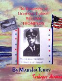 The Biography of Tuskegee/Chanute Airman Lieutenant Colonel William Thompson: Bill's Story ebook