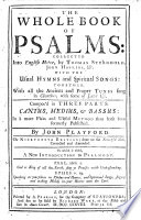 The Whole Book Of Psalms Collected Into English Metre By Thomas Sternhold John Hopkins C The Nineteenth Edition Corrected And Amended To Which Is Added A New Introduction To Psalmody Etc