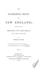 The Ecclesiastical History of New England  Etc  Vol  1