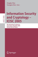 Information Security and Cryptology - ICISC 2005 Book