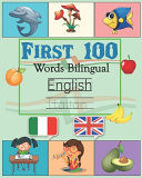 First 100 Words Bilingual Italian - English