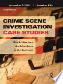 Crime Scene Investigation Case Studies Book