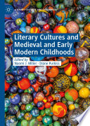 Literary Cultures and Medieval and Early Modern Childhoods