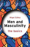 Men And Masculinity The Basics