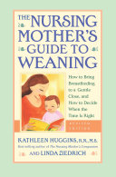 Nursing Mother's Guide to Weaning - Revised