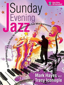 Sunday Evening Jazz   Piano Book  Hymn Arrangements in a Jazz Style for Rhythm Section and Solo Wind Instruments