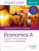 Pearson Edexcel A-level Economics A Student Guide: Theme 2 The UK economy – performance and policies