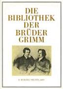 Die Bibliothek der Brüder Grimm