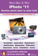 iPhoto '11 : Gestion photo dans la suite iLife [Pdf/ePub] eBook