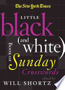 The New York Times Little Black  and White  Book of Sunday Crosswords Book PDF