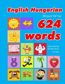English   Hungarian Bilingual First Top 624 Words Educational Activity Book for Kids Book