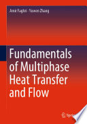 Fundamentals of Multiphase Heat Transfer and Flow