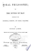 Moral Philosophy Or The Duties Of Man Considered In His Individual Social And Domestic Capacities
