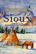 Sioux Legends Of The Lakota  Dakota  And Nakota Indians