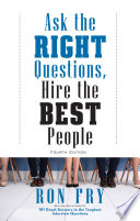 Ask the Right Questions  Hire the Best People  Fourth Edition