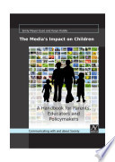 The Media s Impact on Children  A Handbook for Parents  Educators and Policymakers