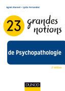23 grandes notions de Psychopathologie - 2e éd.