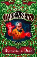 Hunters of the Dusk  The Saga of Darren Shan  Book 7