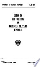 Guide To The Writing Of American Military History