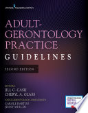 """Adult-Gerontology Practice Guidelines, Second Edition"" by Jill C. Cash, MSN, APN, FNP-BC, Cheryl A. Glass, MSN, APRN, WHNP-BC"