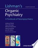 """Lishman's Organic Psychiatry: A Textbook of Neuropsychiatry"" by Daniel David, Simon Fleminger, Michael Kopelman, Simon Lovestone, John Mellers, Marshal Folstein"