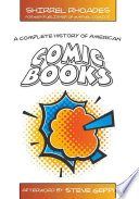 """""""A Complete History of American Comic Books"""" by Shirrel Rhoades"""