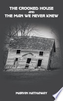 The Crooked House and the Man We Never Knew