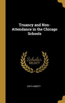 Truancy and Non Attendance in the Chicago Schools