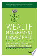 Wealth Management Unwrapped, Revised and Expanded