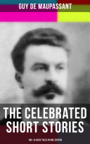 Pdf The Celebrated Short Stories of Guy de Maupassant: 100+ Classic Tales in One Edition Telecharger