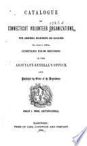 Catalogue of Connecticut Volunteer Organizations, with Additional Enlistments and Casualties to July 1, 1864