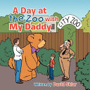 A Day at the Zoo with My Daddy