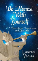 Be Honest with Yourself   7 Secrets to Happiness and Success Book PDF