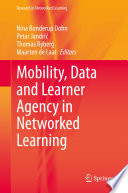 Mobility, Data and Learner Agency in Networked Learning