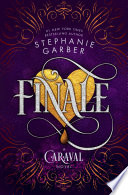 link to Finale : a Caraval novel in the TCC library catalog