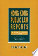 Hong Kong Public Law Reports  Vol 3  Part 4