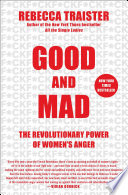 link to Good and mad : the revolutionary power of women's anger in the TCC library catalog
