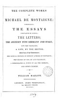 Pdf The complete works of Michael de Montaigne; tr. (ed.) by W. Hazlitt