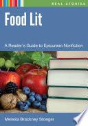 Food Lit  A Reader s Guide to Epicurean Nonfiction Book PDF