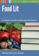 Food Lit  A Reader s Guide to Epicurean Nonfiction
