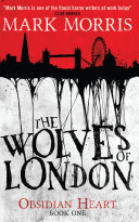 The Wolves of London  Obsidian Heart book 1