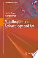 Metallography In Archaeology And Art Book PDF