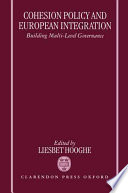 Cohesion Policy and European Integration  : Building Multi-level Governance