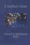 O Radiant Dawn Advent & Christmas Journal
