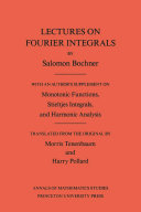 Lectures on Fourier Integrals. (AM-42)