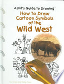 How to Draw Cartoon Symbols of the Wild West Book