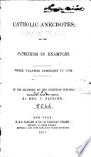 Catholic Anecdotes, Or, The Catechism in Examples
