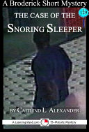 The Case of the Snoring Sleeper