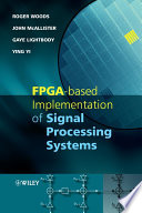 FPGA based Implementation of Signal Processing Systems Book